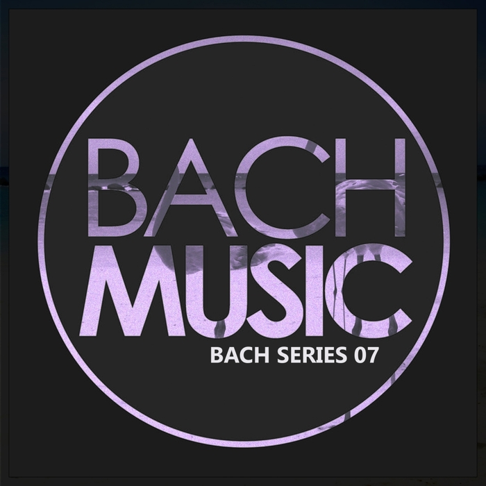 VARIOUS - Bach Series 07