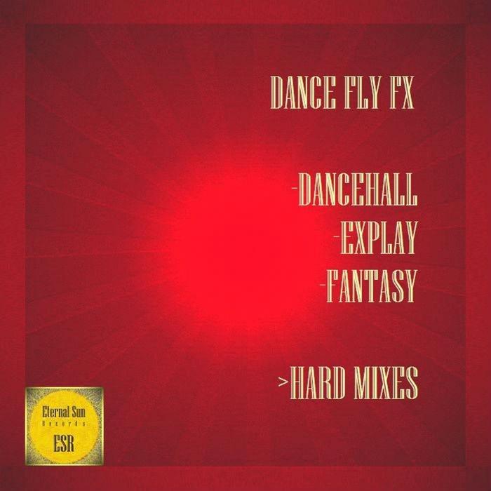 DANCE FLY FX - Dancehall/ExPlay/Fantasy