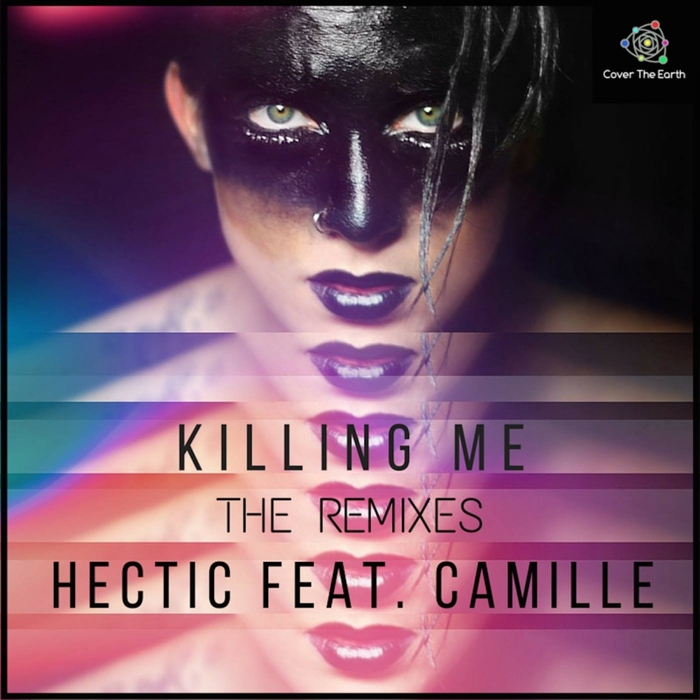 HECTIC feat CAMILLE - Killing Me/The Remixes