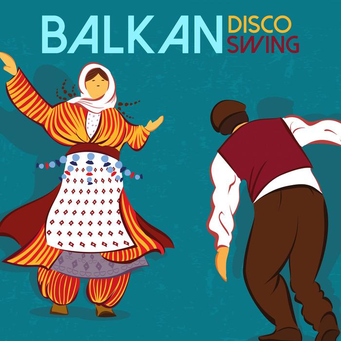 VARIOUS - Balkan Disco Swing
