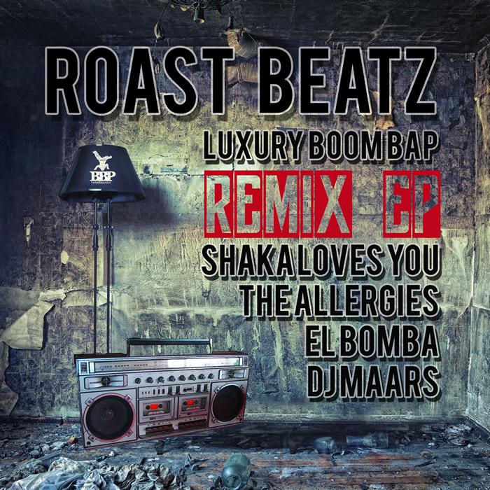 ROAST BEATZ - Luxury Boom Bap: Remix EP