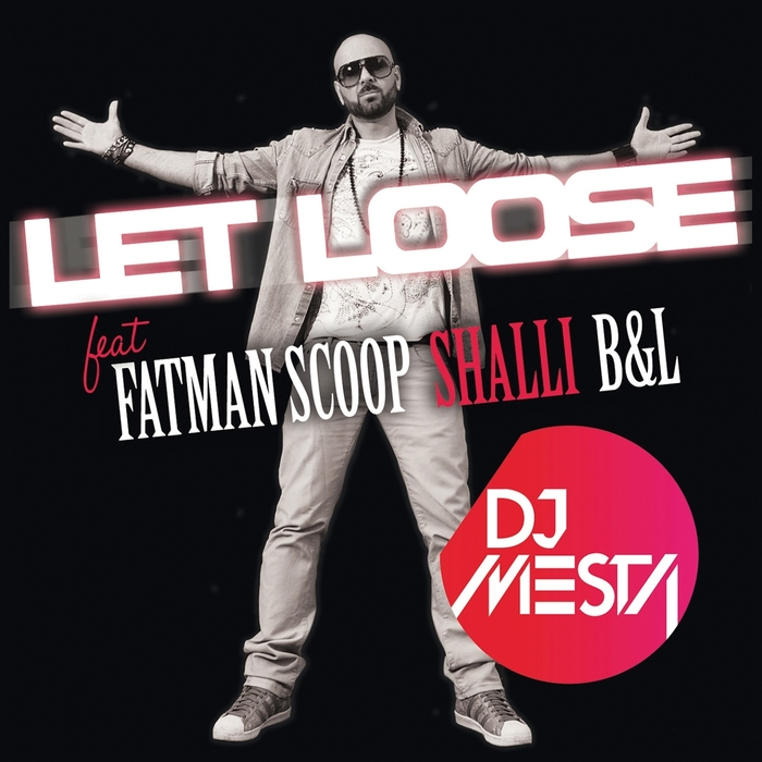 DJ MESTA feat FATMAN SCOOP/SHALLI/B&L - Let Loose
