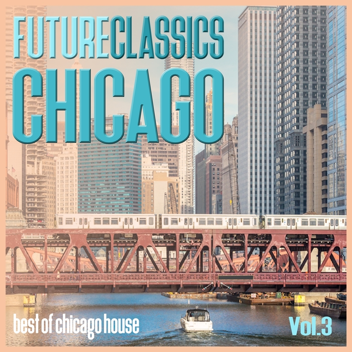 VARIOUS - Future Classics Chicago Vol 3 - Best Of Chicago House