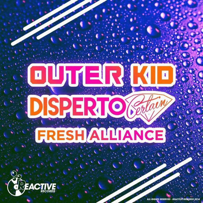 DISPERTO CERTAIN & OUTER KID - Fresh Alliance