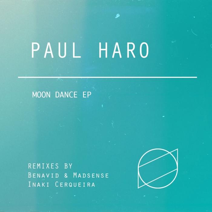 PAUL HARO - Moon Dance EP