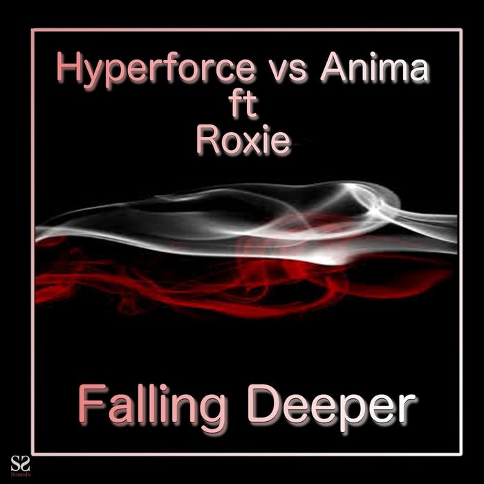 HYPERFORCE vs ANIMA feat ROXIE - Falling Deeper