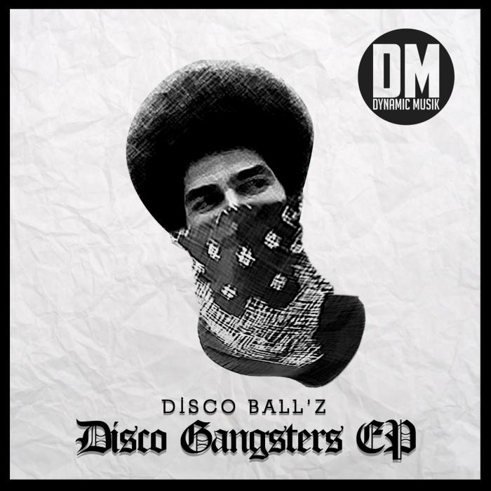DISCO BALL'Z - Disco Gangsters