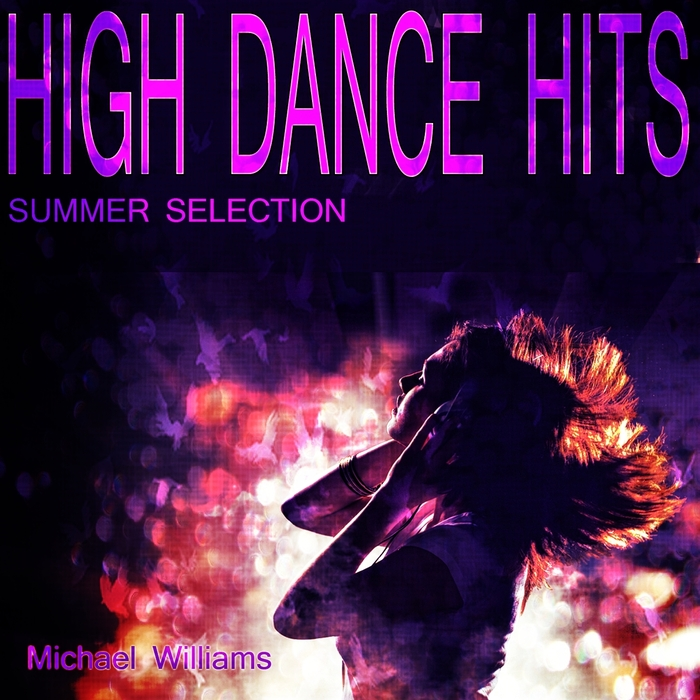 MICHAEL WILLIAMS - High Dance Hits (Summer Selection)