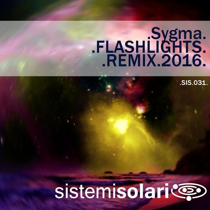 SYGMA - Flashlights 2016