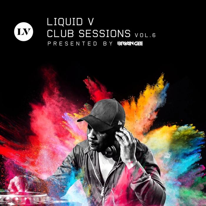 VARIOUS/BRYAN GEE - Liquid V Club Sessions Vol 6