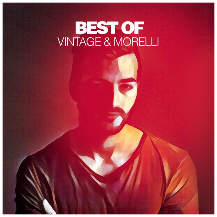 VINTAGE & MORELLI - Best Of Vintage & Morelli (DJ Mix)