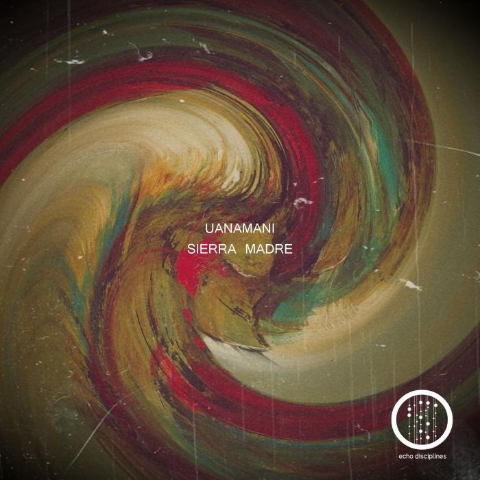 UANAMANI - Sierra Madre EP