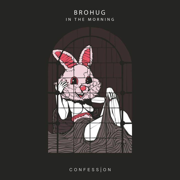 BROHUG - In The Morning