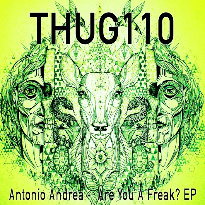 ANTONIO ANDREA - Are You A Freak? EP