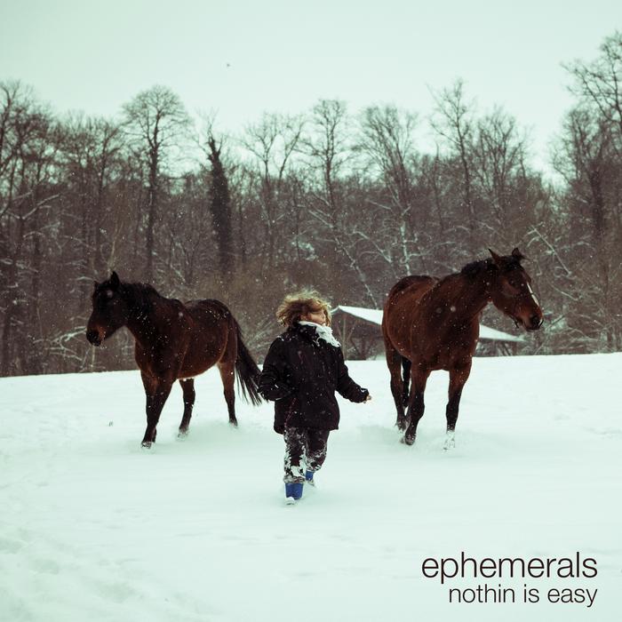 EPHEMERALS - Nothin Is Easy (Deluxe Edition)