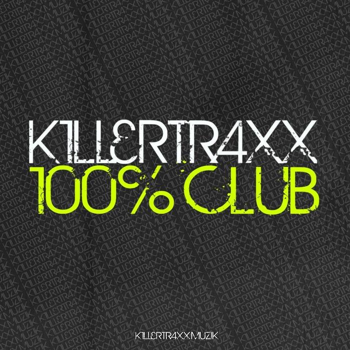VARIOUS - Killertraxx 100% Club