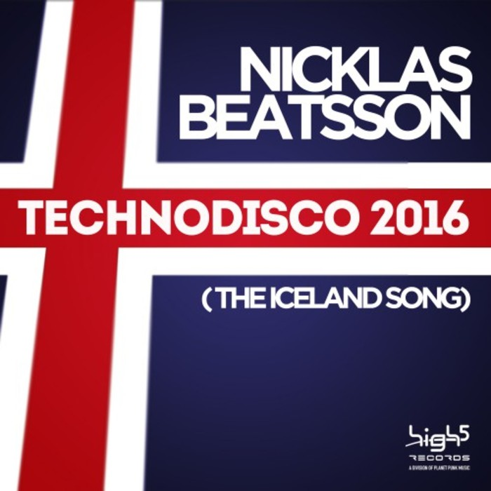 NICKLAS BEATSSON - Technodisco 2016 (The Iceland Song)