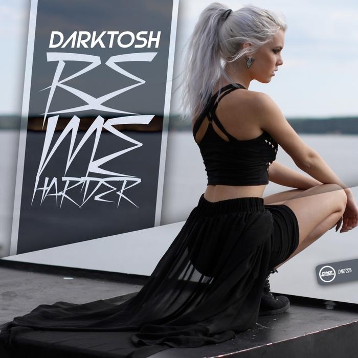DARKTOSH - Be Me Harder