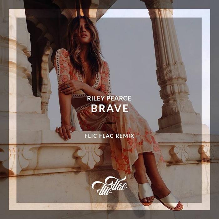 RILEY PEARCE - Brave