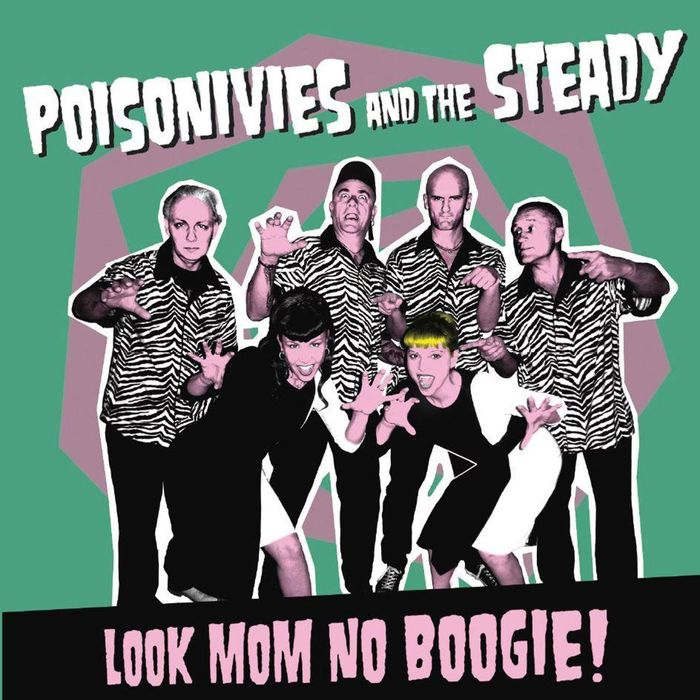 POISONIVIES & THE STEADY - Look Mom No Boogie