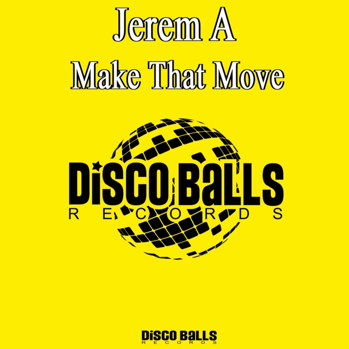 JEREM A - Make That Move