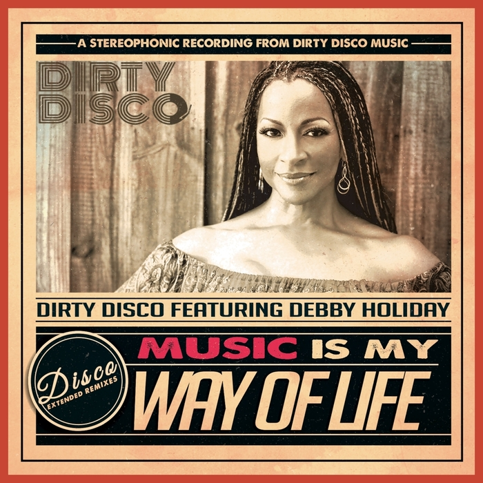 DIRTY DISCO feat DEBBY HOLIDAY - Music Is My Way Of Life