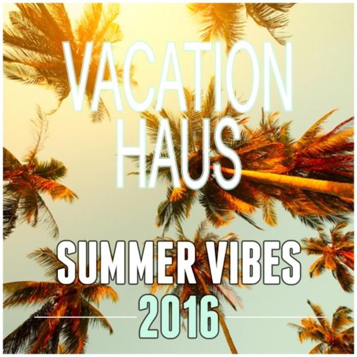 VARIOUS - Vacation Haus/Summer Vibes 2016