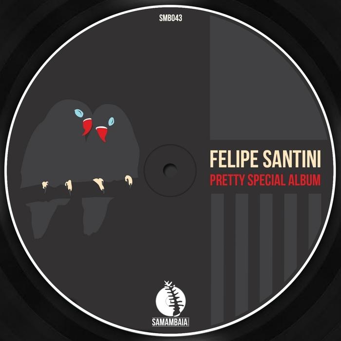 FELIPE SANTINI - Pretty Special
