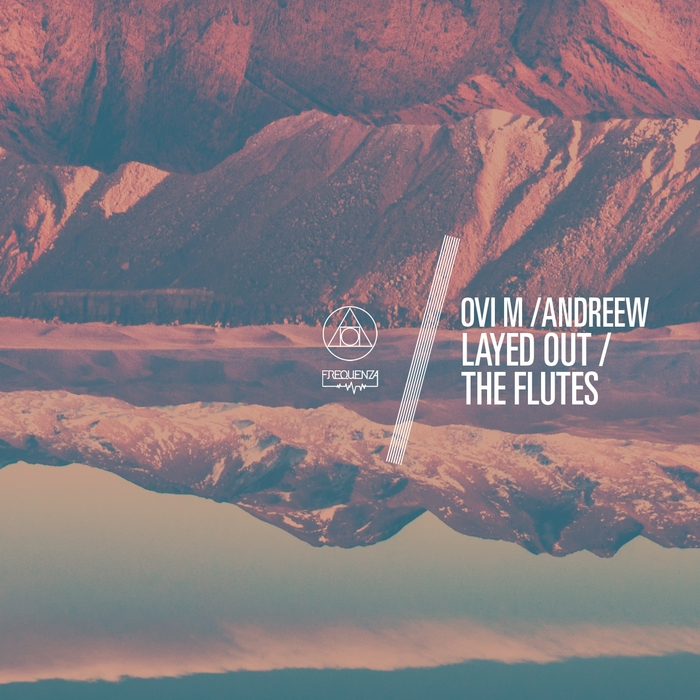 ANDREEW/OVI M - Layed Out/The Flutes