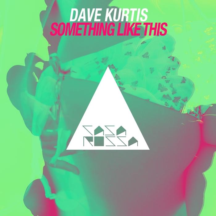 DAVE KURTIS - Something Like This