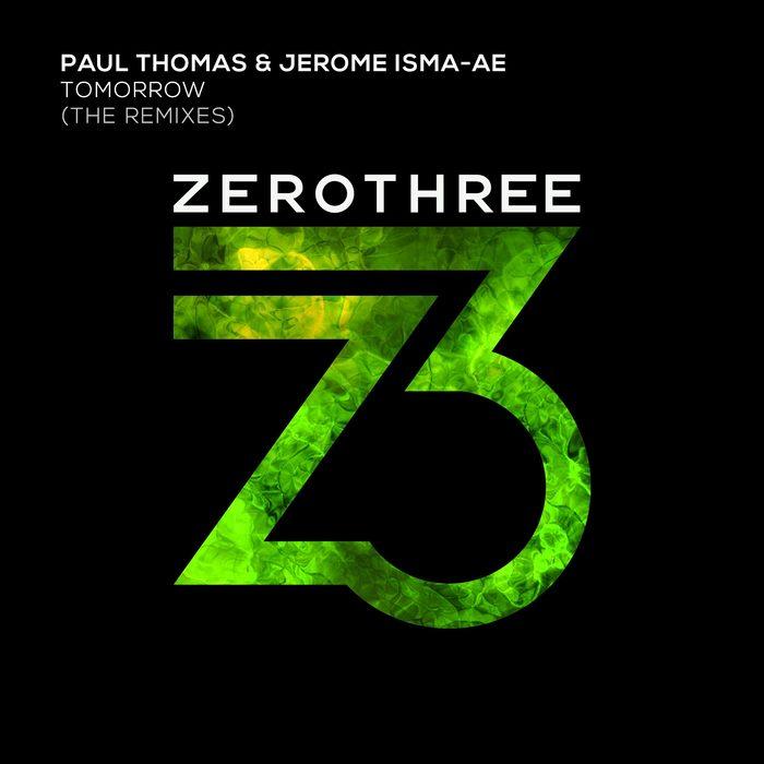 PAUL THOMAS & JEROME ISMA-AE - Tomorrow (The Remixes)