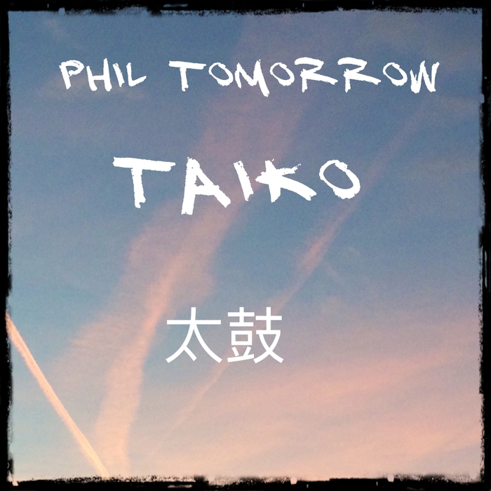 PHIL TOMORROW - Taiko
