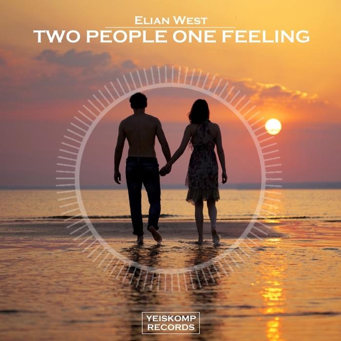 ELIAN WEST - Two People One Feeling