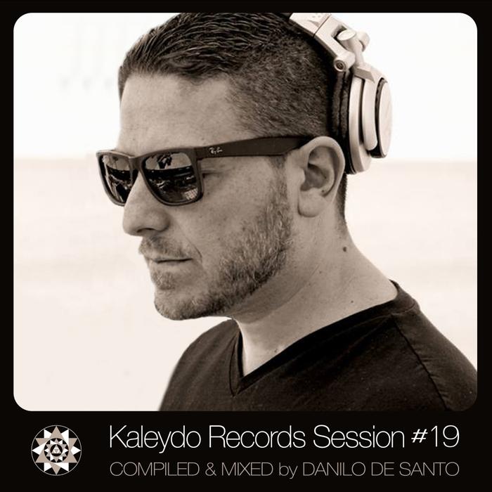 DANILO DE SANTO/VARIOUS - Kaleydo Records Session #19 (unmixed tracks)