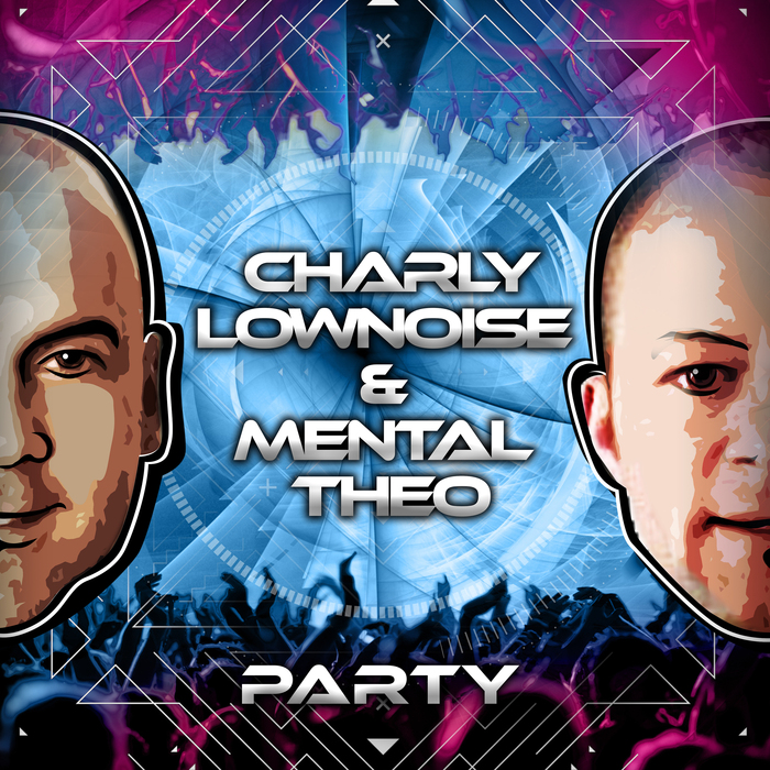 CHARLY LOWNOISE & MENTAL THEO - Party