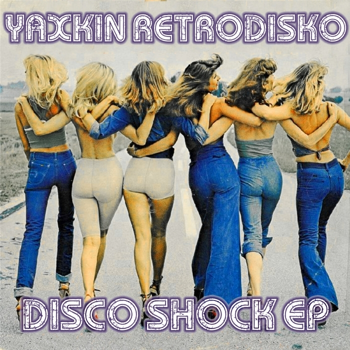 YAXKIN RETRODISKO - Disco Shock