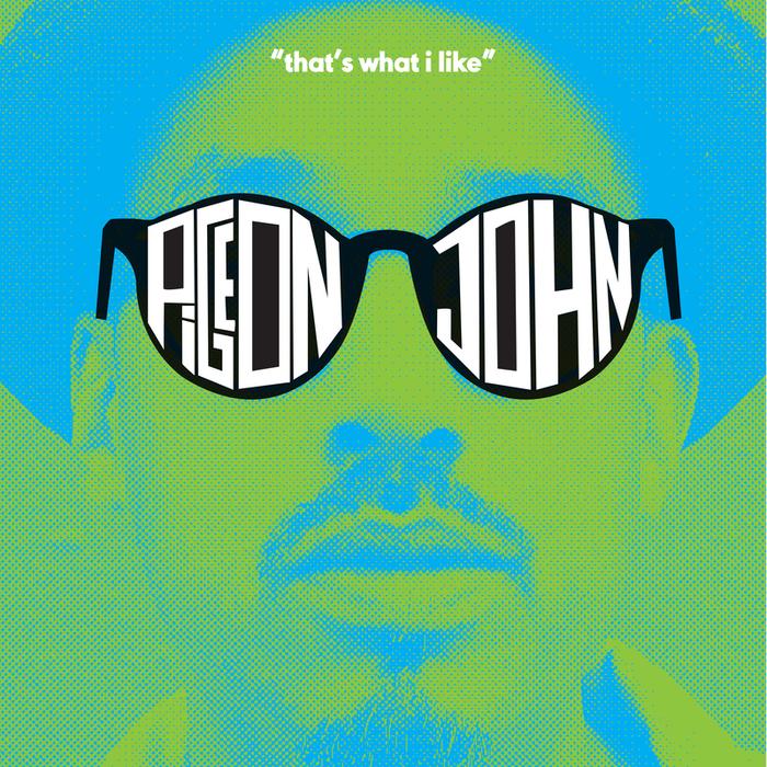 PIGEON JOHN - That's What I Like