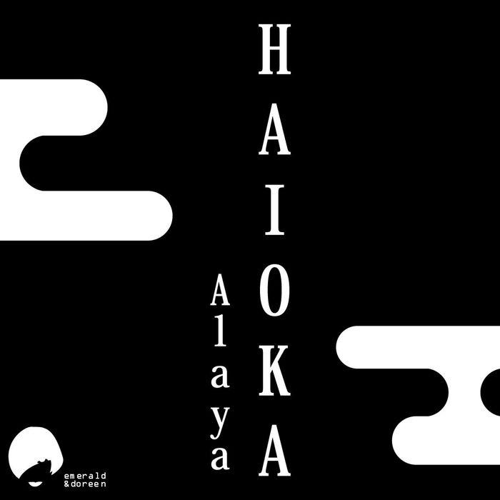 HAIOKA - Alaya