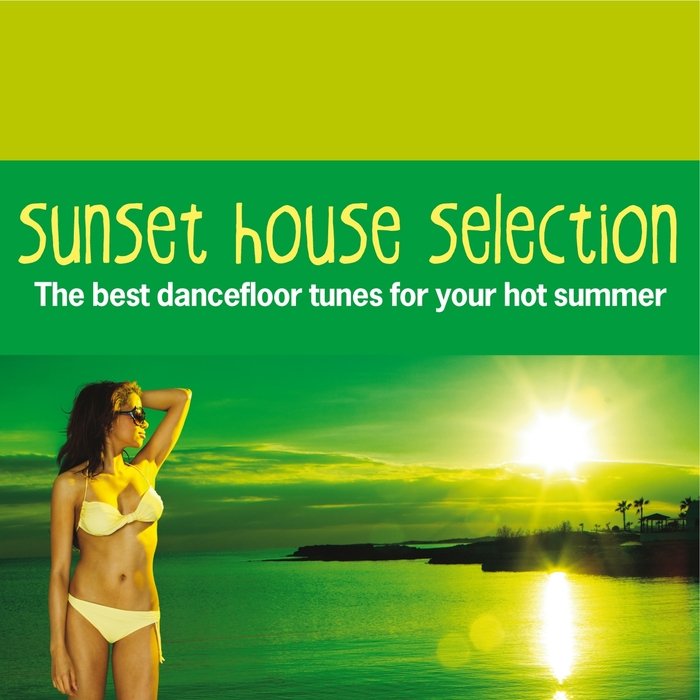 Various sunset house selection the best dancefloor tunes for Top house tunes