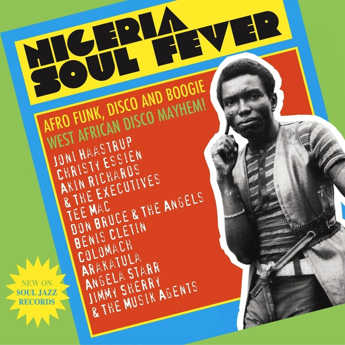 VARIOUS - Soul Jazz Records Presents Nigeria Soul Fever: Afro Funk, Disco & Boogie: West African Disco Mayhem!