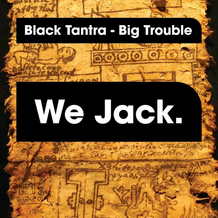 BLACK TANTRA - Big Trouble