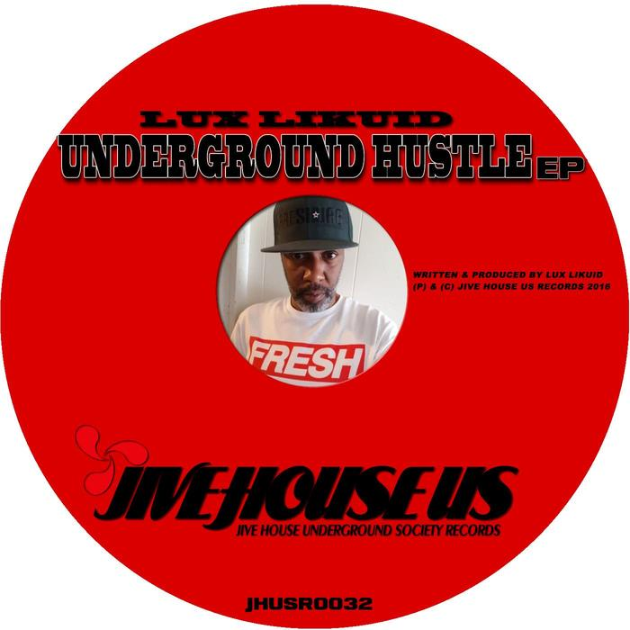 LUX LIKUID - Underground Hustle EP