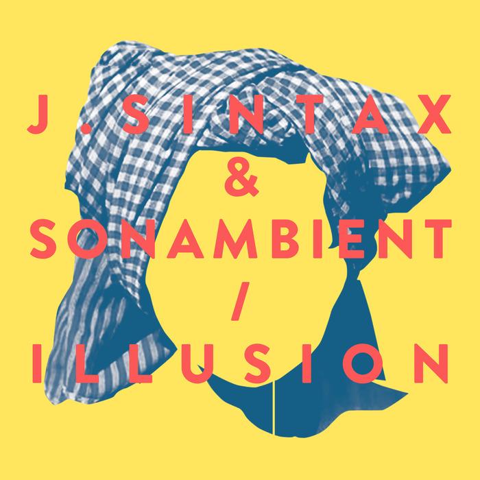 J SINTAX & SONAMBIENT - Illusion