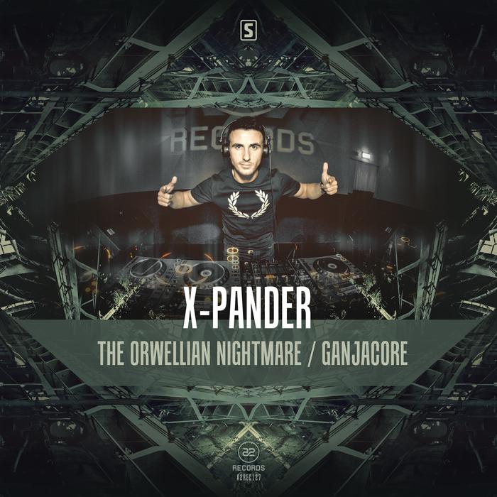 X-PANDER - The Orwellian Nightmare / Ganjacore