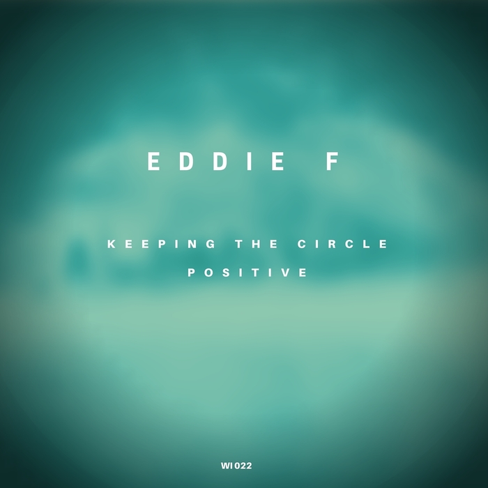 EDDIE F - Keeping The Circle Positive