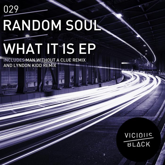 RANDOM SOUL - What It Is EP