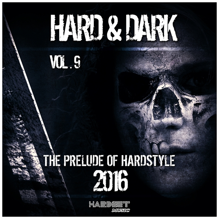 Various: Hard & Dark Vol 9 (The Prelude Of Hardstyle) at