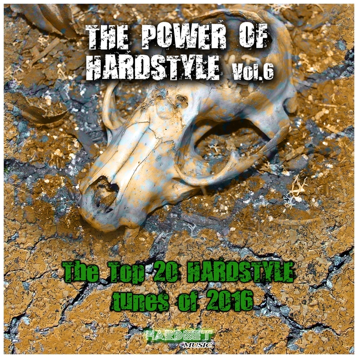 VARIOUS - The Power Of Hardstyle Vol 6 (The Top 20 Hardstyle Tunes Of 2016)