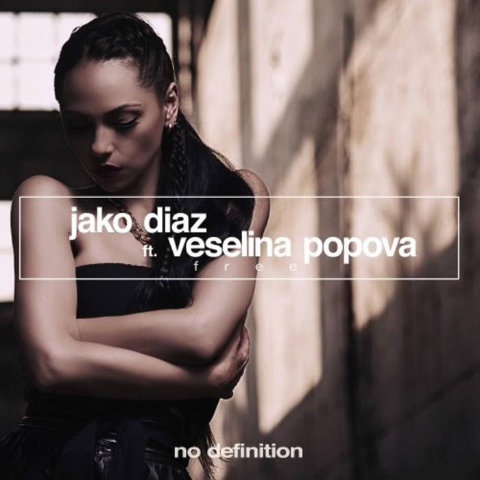 JAKO DIAZ feat VESELINA POPOVA - Free