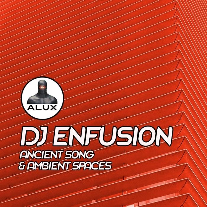 DJ ENFUSION - Ancient Song